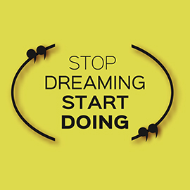 Inspirational Quote - Stop Dreaming - Start Doing